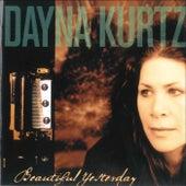 Beautiful Yesterday by Dayna Kurtz