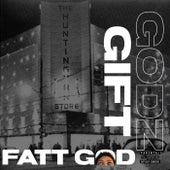Godz Gift von Fatt God