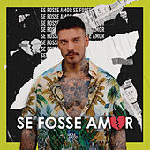 Se Fosse Amor (Ao Vivo) de Lucas Lucco