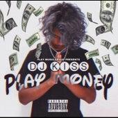 Play Money by DJ Kiss