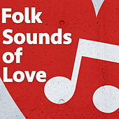 Folk Sounds of Love by Various Artists