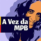 A vez da MPB de Various Artists