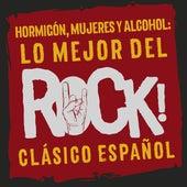 Hormigón, Mujeres y Alcohol: Lo mejor del Rock clásico Español de Various Artists