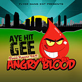 Madd Rapper 4 Angry Blood von Aye Hit Gee