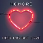 Nothing but Love by Honore