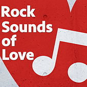 Rock Sounds of Love by Various Artists