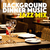 Background Dinner Music Jazz Mix di Various Artists