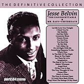 The Definitive Collection 'the Unforgettable Jesse Belvin' & 'mr. Easy' & 'yesterdays' by Jesse Belvin
