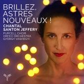 Brillez, astres nouveaux ! (Airs d'opéra baroque français) by Chantal Santon-Jeffery