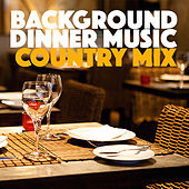 Background Dinner Music Country Mix by Various Artists