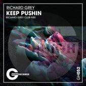 Keep Pushin de Richard Grey