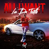 All I Want Is Da Truth by Mi Sef