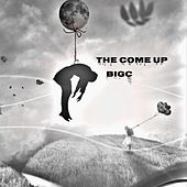 The Come Up by Big C