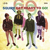 Get Ready to Go! von Squire