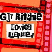 Guy Ritchie Movies Inspired de Various Artists
