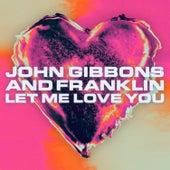 Let Me Love You von John Gibbons