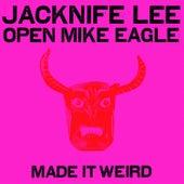 Made It Weird de Jacknife Lee