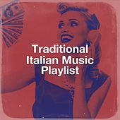 Traditional Italian Music Playlist by Italian Dinner Music, The Traditional Italian Music Ensemble, Italian Chill Lounge Music Dj