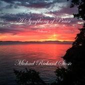 A Symphony of Praise, Vol. 2 by Michael Richard Stosic