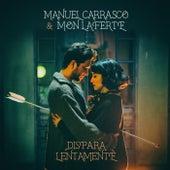 Dispara Lentamente de Manuel Carrasco