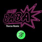 Alles Baba (Thorax Remix) von Die Atzen