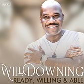 Ready, Willing & Able by Will Downing