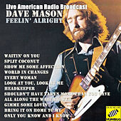 Feelin' Alright (Live) de Dave Mason