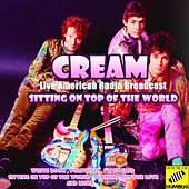 Sitting On Top Of The World (Live) di Cream