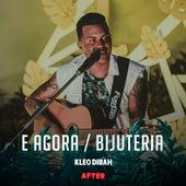 E Agora / Bijuteria (Ao Vivo) de Kleo Dibah