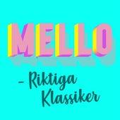 Mello - Riktiga klassiker by Various Artists