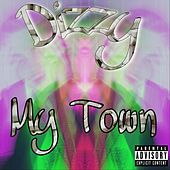 My Town by Dizzy