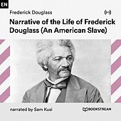 Narrative of the Life of Frederick Douglass (An American Slave) von Bookstream Audiobooks