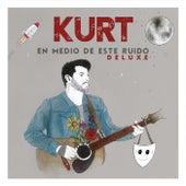 En Medio De Este Ruido (Deluxe) by Kurt