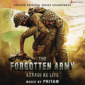 The Forgotten Army (Music from the Amazon Original Series) de Pritam