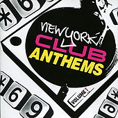 New York Club Anthems, Vol. 1 by Various Artists