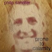 Prone To Calamity by Phillip Sandifer