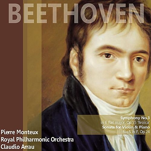 Beethoven: Symphony No. 3 in E-Flat Major 'Eroica', Sonata for Violin and Piano No. 5 in F by Various Artists