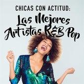 Chicas con actitud: Las mejores artistas R&B Pop de Various Artists