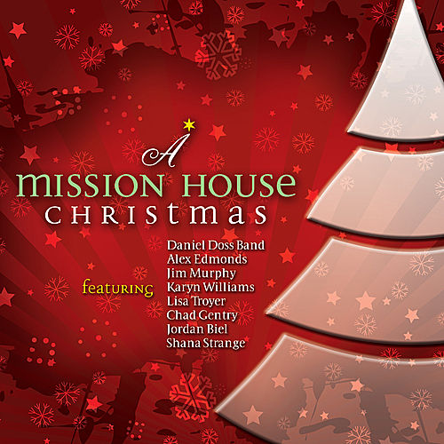 A Mission House Christmas by Various Artists