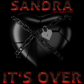 It's Over by Sandra