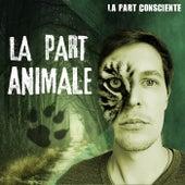 La part animale de La Part Consciente