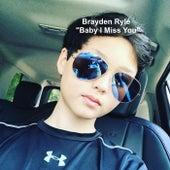 Baby I Miss You de Brayden Ryle