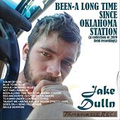 Been-a Long Time Since Oklahoma Station (A Collection of 2019 Field Recordings) by Jake Dulln