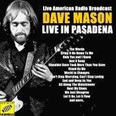 Live in Pasadena (Live) von Dave Mason