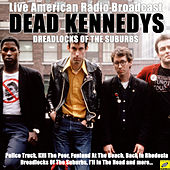 Dreadlocks Of The Suburbs (Live) de Dead Kennedys