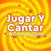 Jugar y cantar: El mejor pop infantil by Various Artists