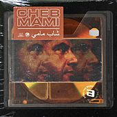 Only Cheb Mami by Cheb Mami