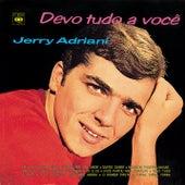 Devo Tudo a Você de Jerry Adriani