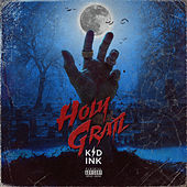 Holy Grail by Kid Ink