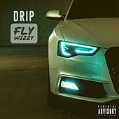 Drip by Fly Wizzy